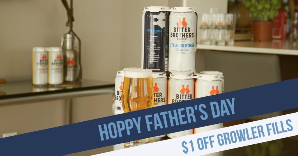 Hoppy Father's Day, Bitter Brothers Brewery, Brewery, San Diego brewery, Bay Ho,